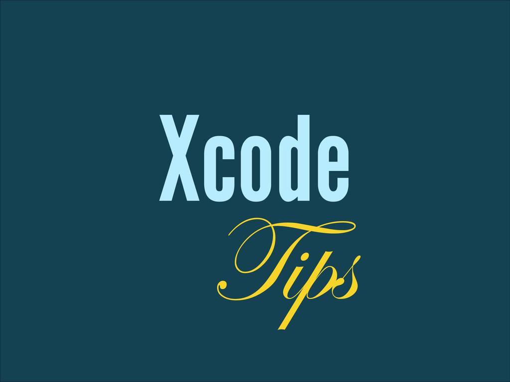 Xcode Tips