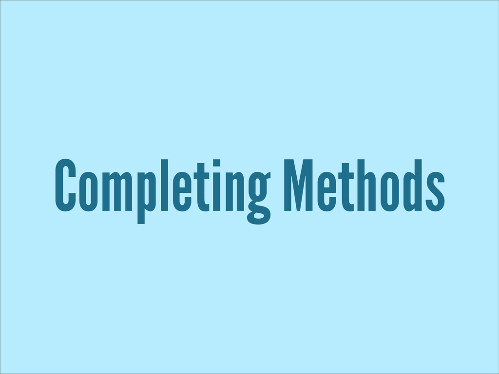 Completing Methods