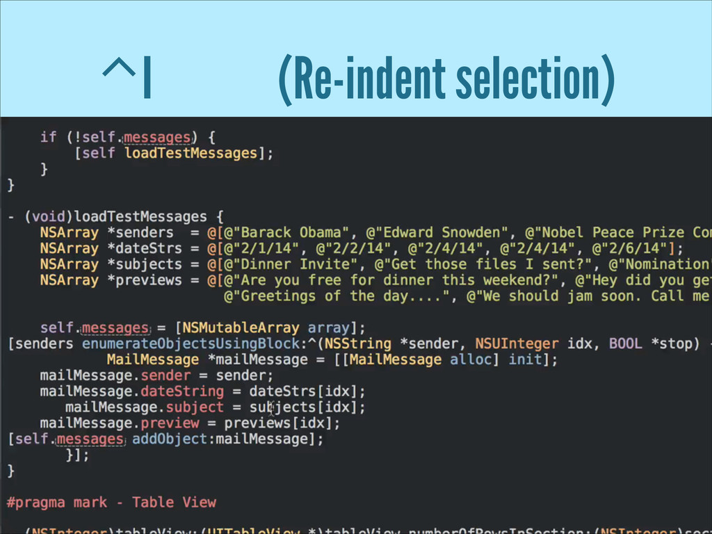 ⌃I (Re-indent selection)
