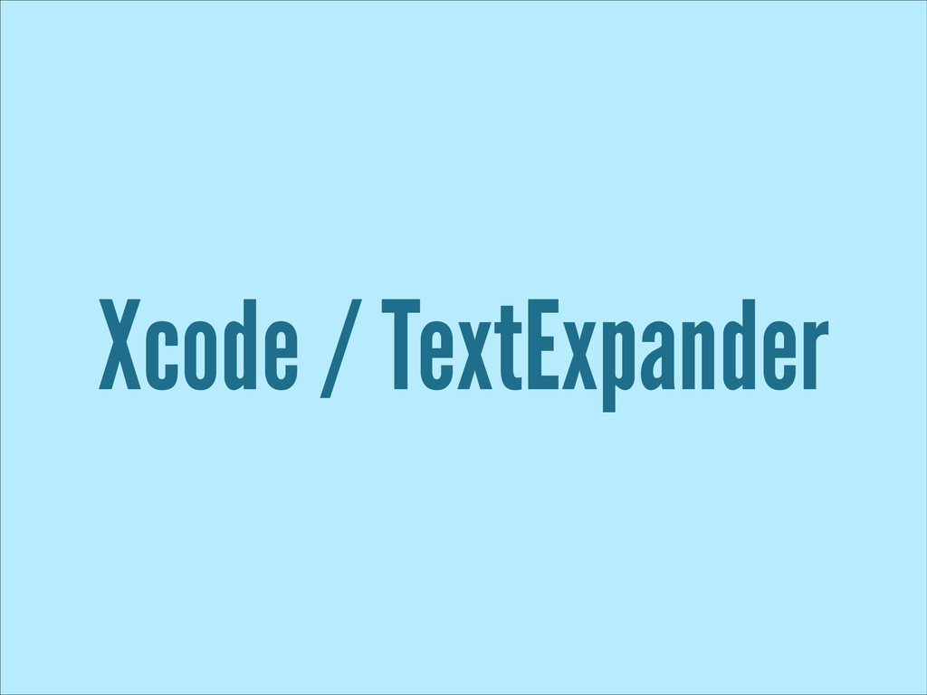 Xcode / TextExpander