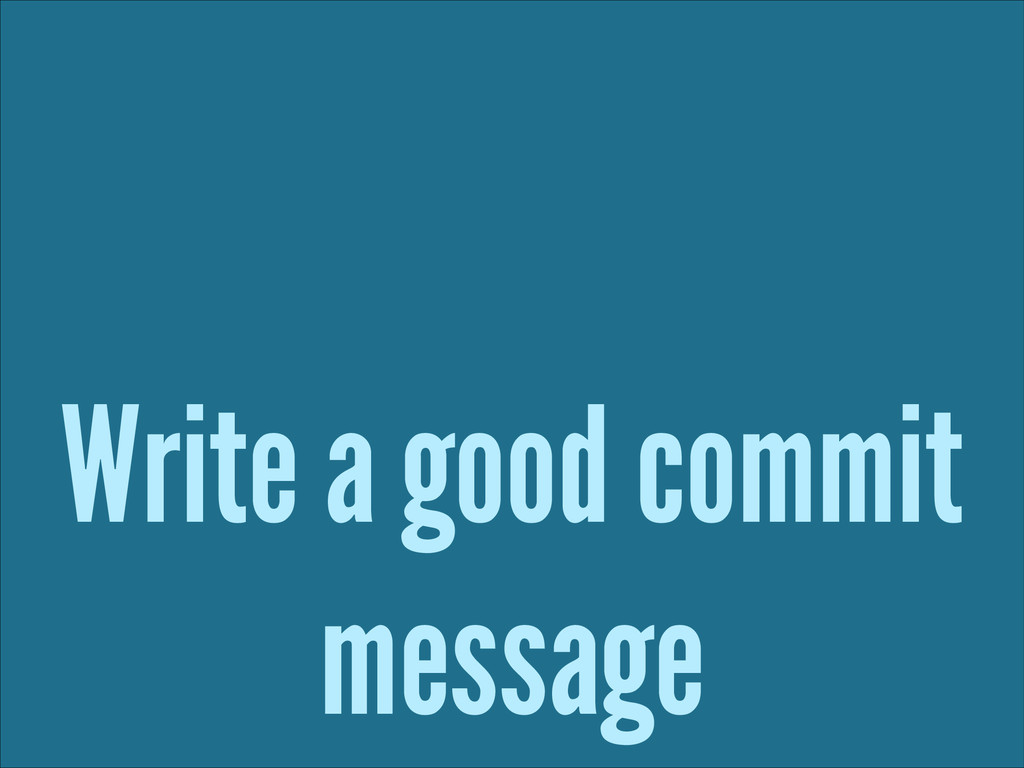 Write a good commit message