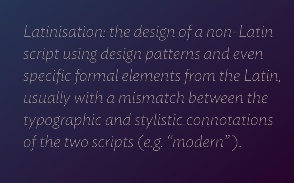 Latinisation: the design of a non-Latin script ...