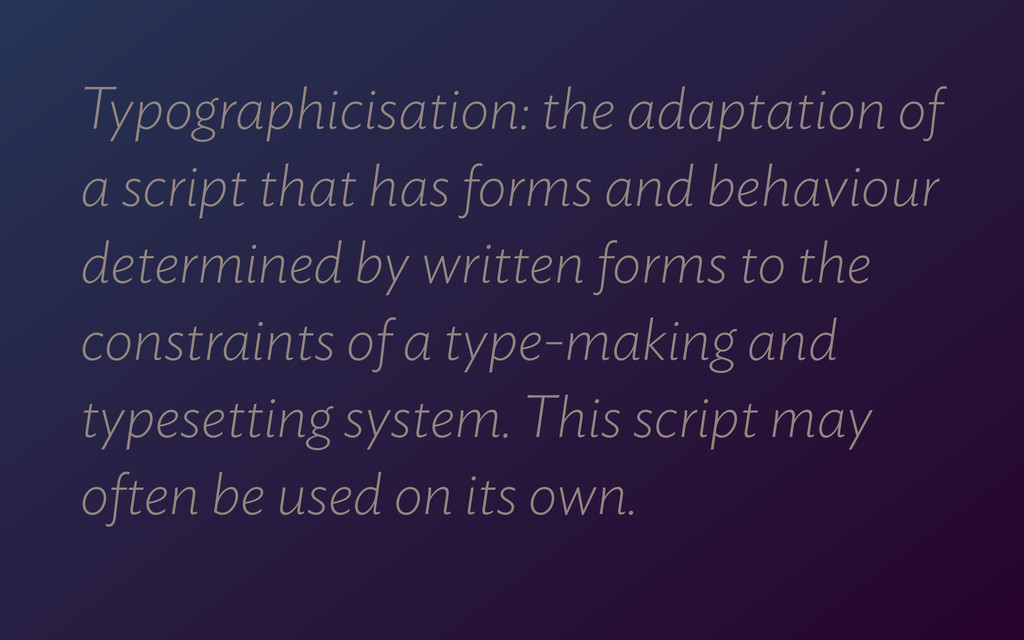 Typographicisation: the adaptation of  a scrip...