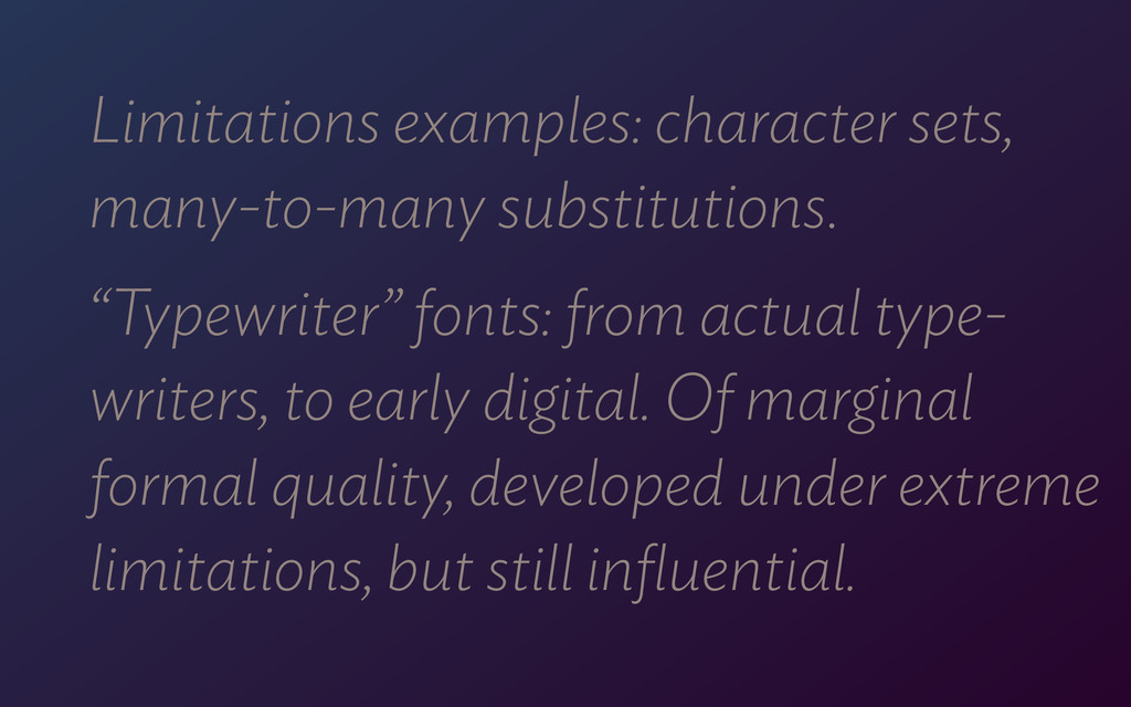 Limitations examples: character sets, many-to-m...