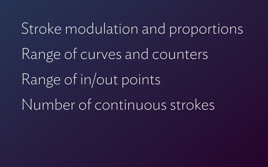 Stroke modulation and proportions Range of curv...
