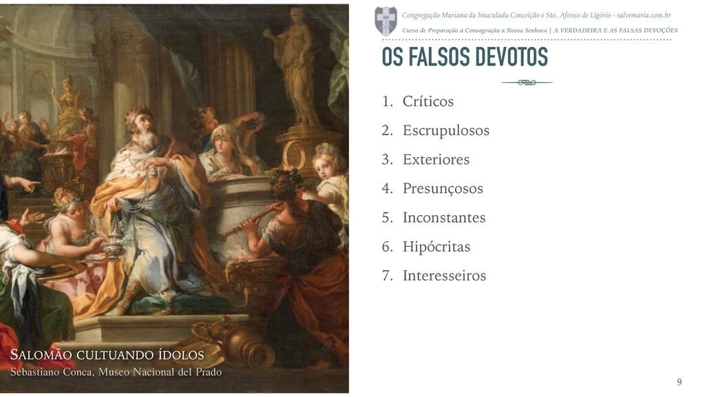 OS FALSOS DEVOTOS 1. Críticos 2. Escrupulosos 3...