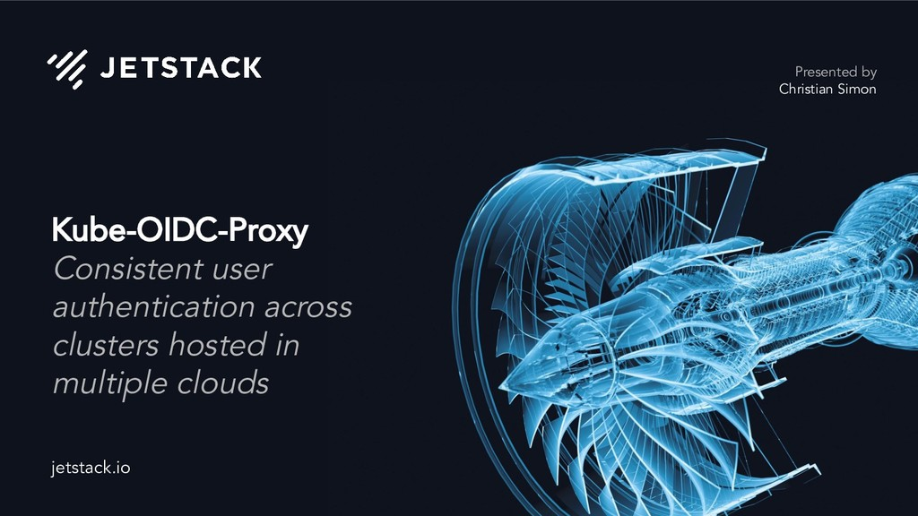 jetstack.io Kube-OIDC-Proxy Consistent user aut...