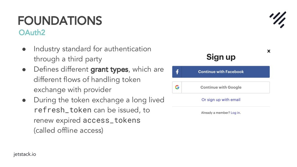 jetstack.io FOUNDATIONS OAuth2 ● Industry stand...