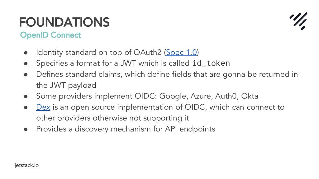 jetstack.io FOUNDATIONS OpenID Connect ● Identi...
