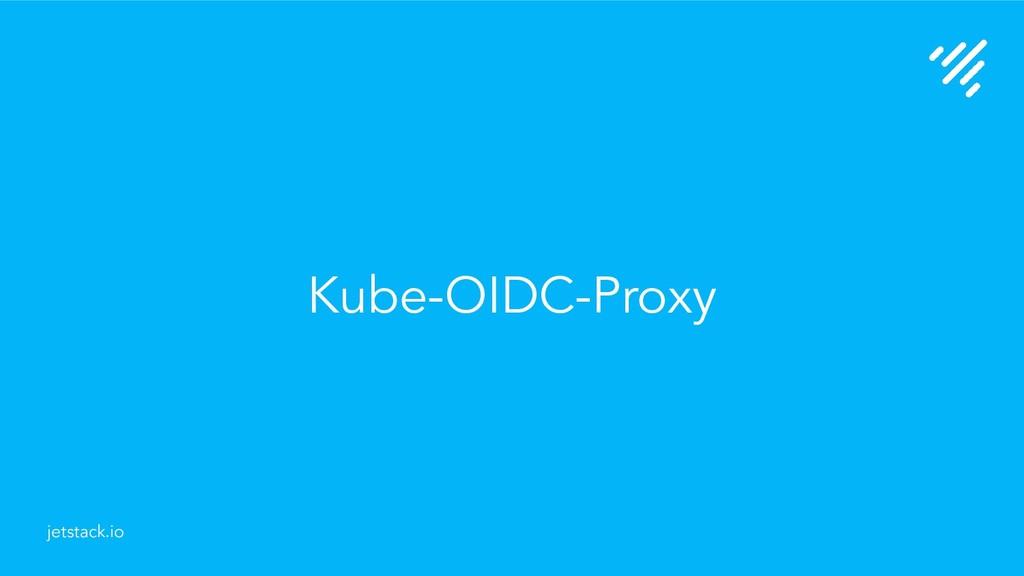 Kube-OIDC-Proxy jetstack.io