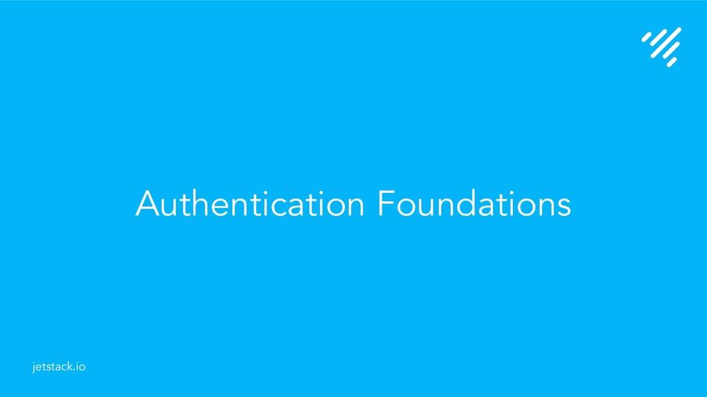 Authentication Foundations jetstack.io