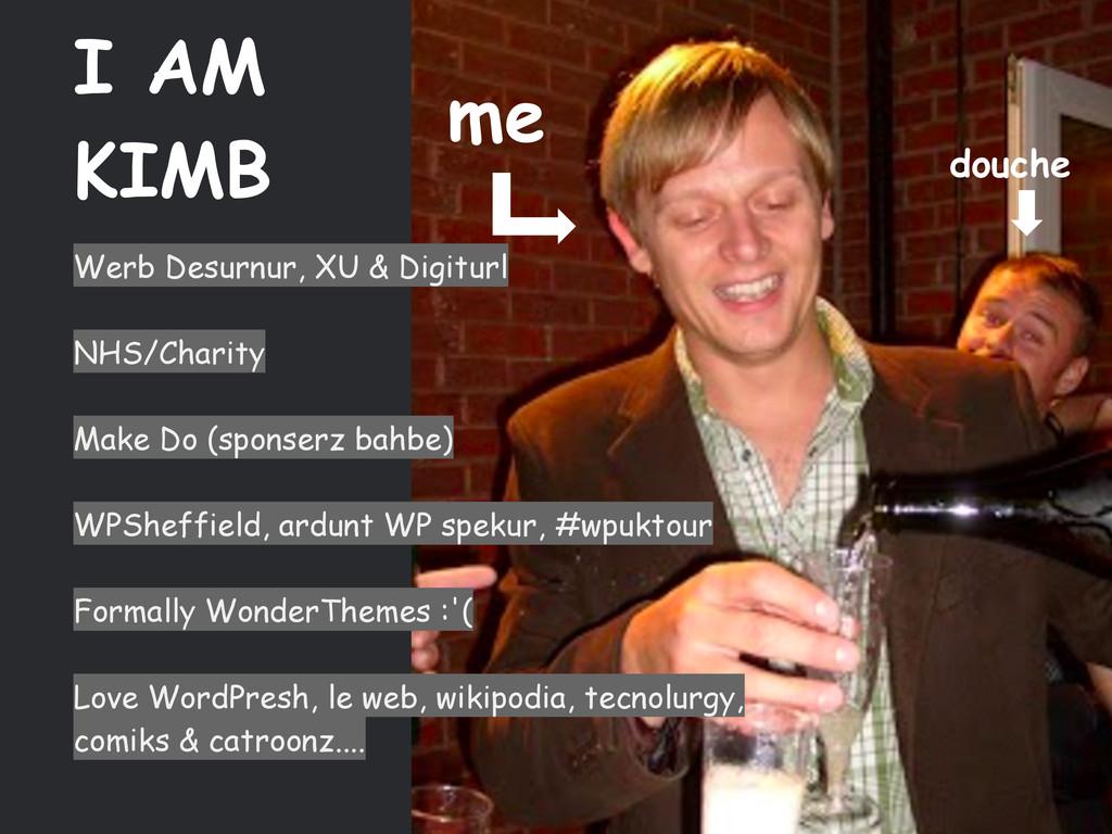 I AM KIMB Werb Desurnur, XU & Digiturl NHS/Char...