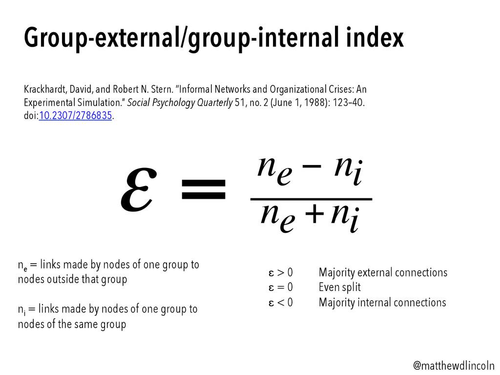 ε = ne − ni ne +ni Group-external/group-interna...