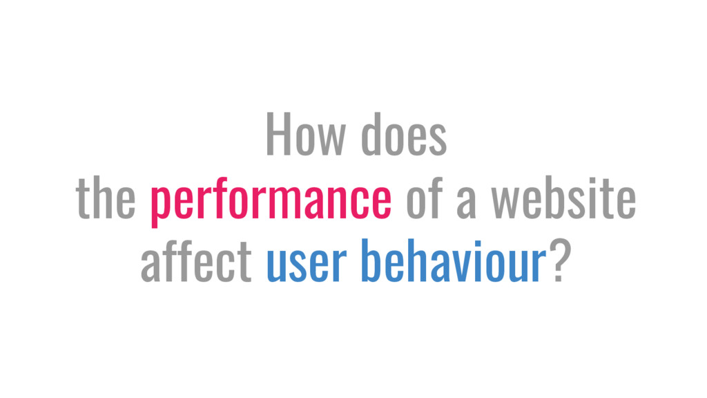 How does the performance of a website affect us...