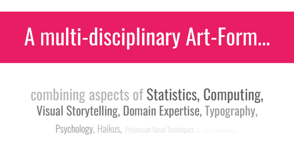 A multi-disciplinary Art-Form... combining aspe...