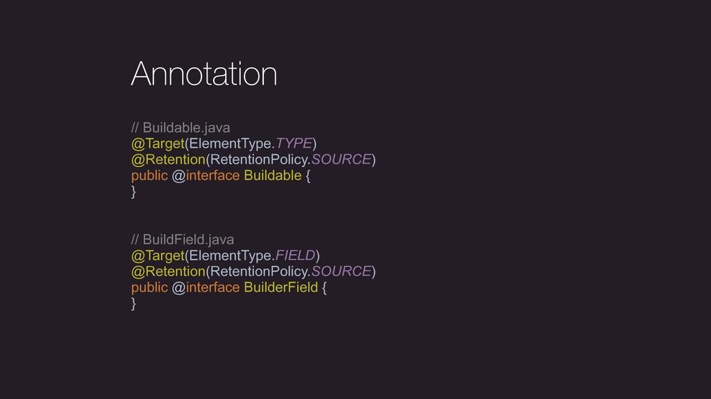// BuildField.java @Target(ElementType.FIELD) @...