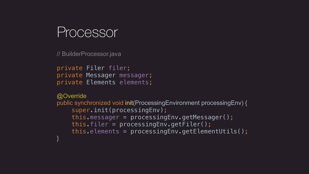 Processor // BuilderProcessor.java private File...
