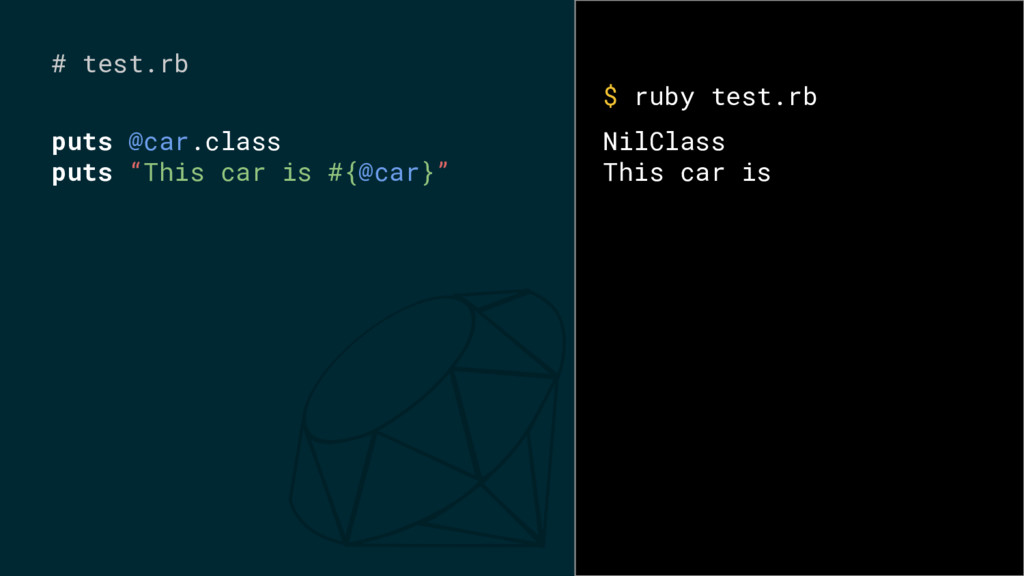 """# test.rb puts @car.class puts """"This car is #{@..."""