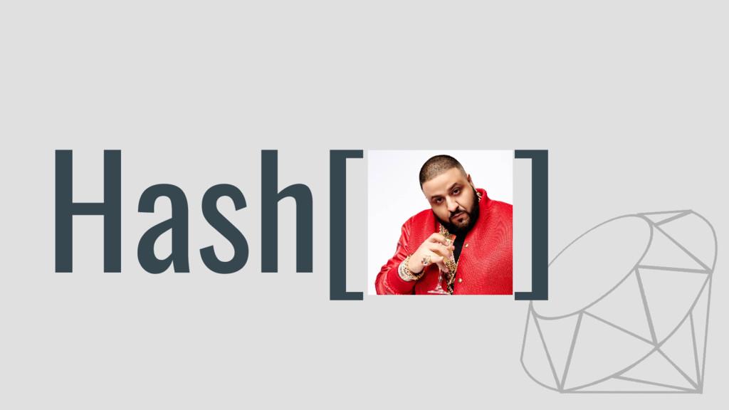 Hash[ ]