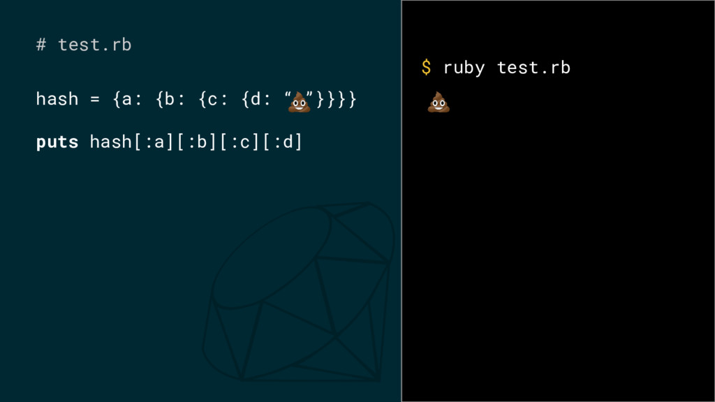 "# test.rb hash = {a: {b: {c: {d: "" ""}}}} puts h..."