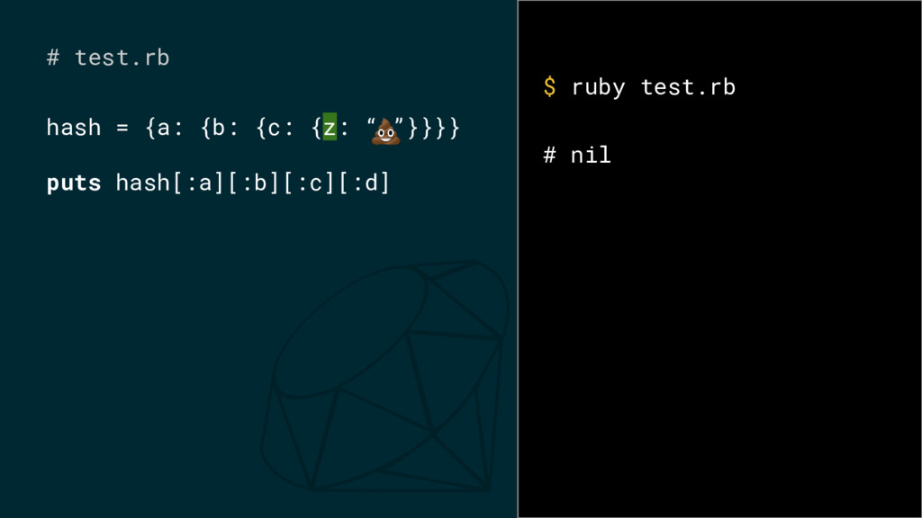 "# test.rb hash = {a: {b: {c: {z: "" ""}}}} puts h..."