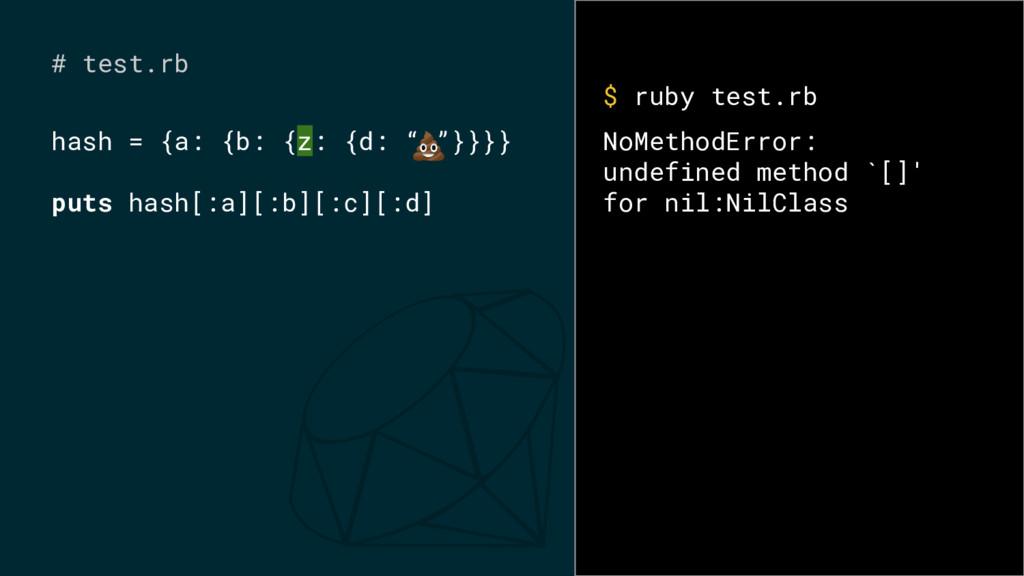 """# test.rb hash = {a: {b: {z: {d: """" """"}}}} puts h..."""