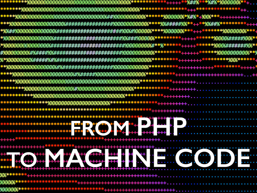 FROM PHP TO MACHINE CODE