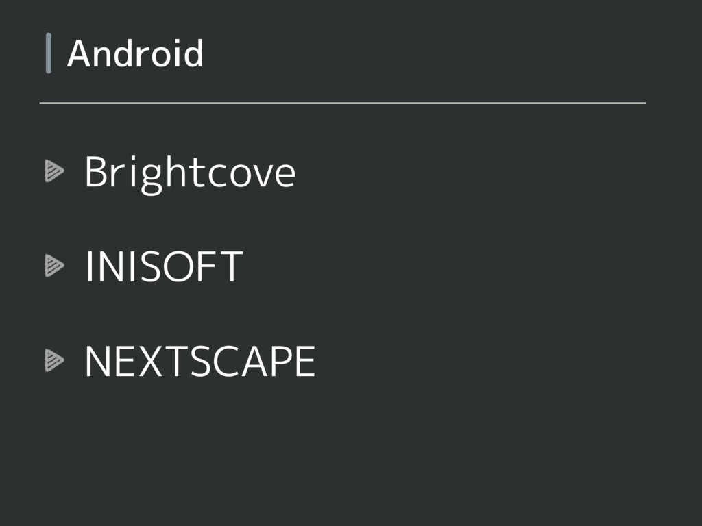 Brightcove INISOFT NEXTSCAPE Android
