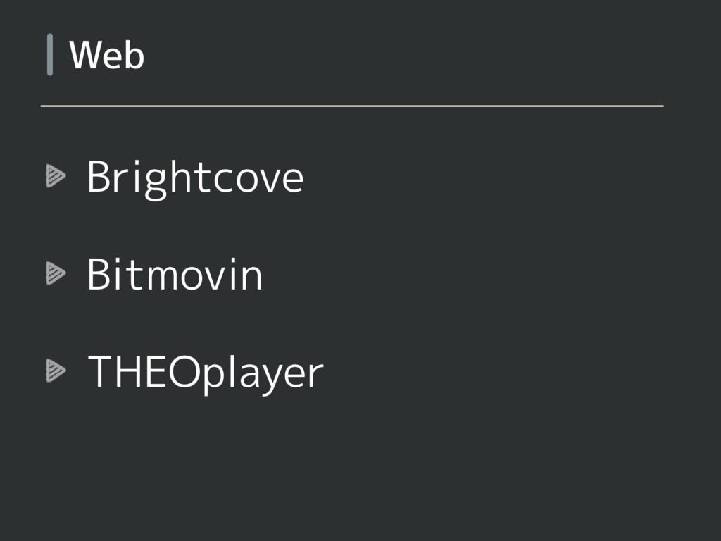 Brightcove Bitmovin THEOplayer Web