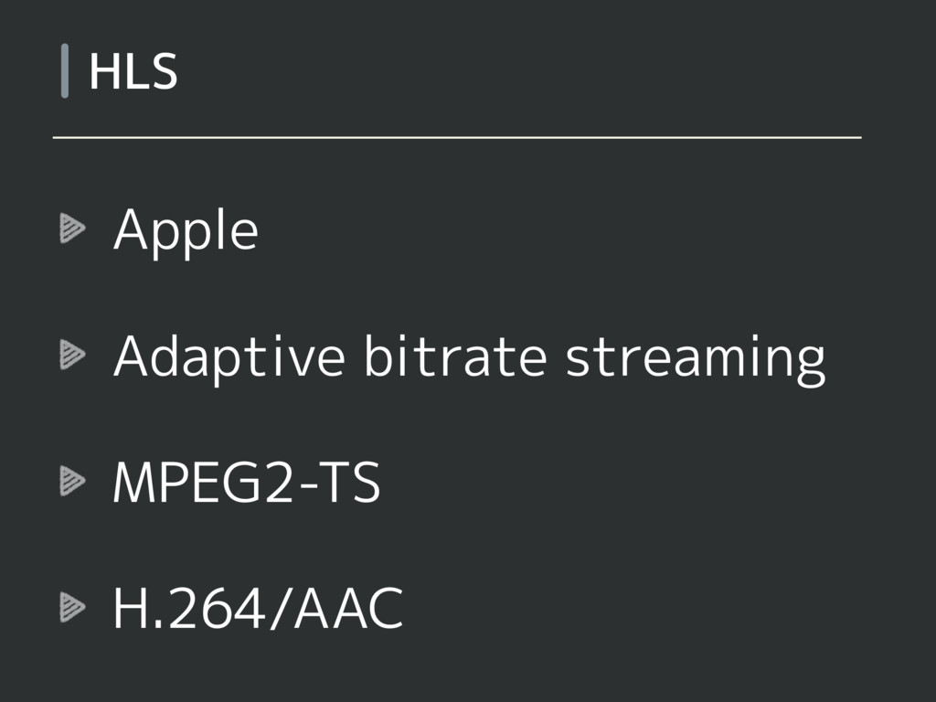 Apple Adaptive bitrate streaming MPEG2-TS H.264...