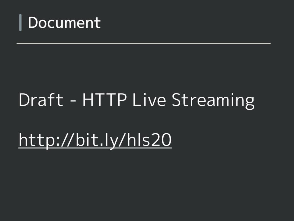 Draft - HTTP Live Streaming http://bit.ly/hls20...