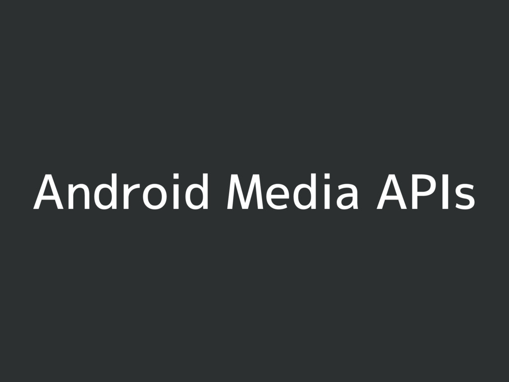 Android Media APIs