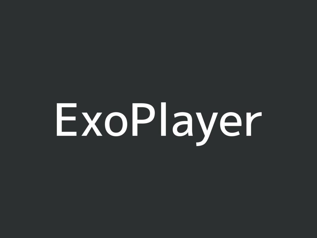 ExoPlayer