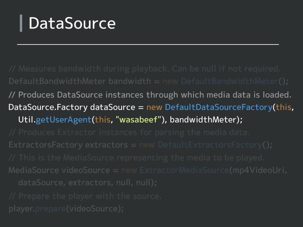 DataSource // Measures bandwidth during playbac...