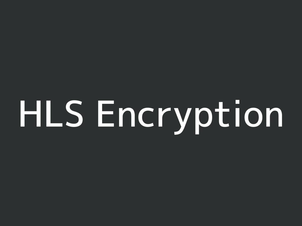 HLS Encryption