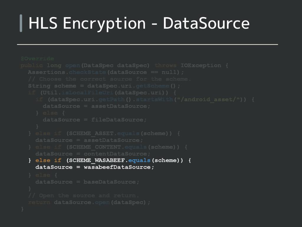 HLS Encryption - DataSource @Override public lo...