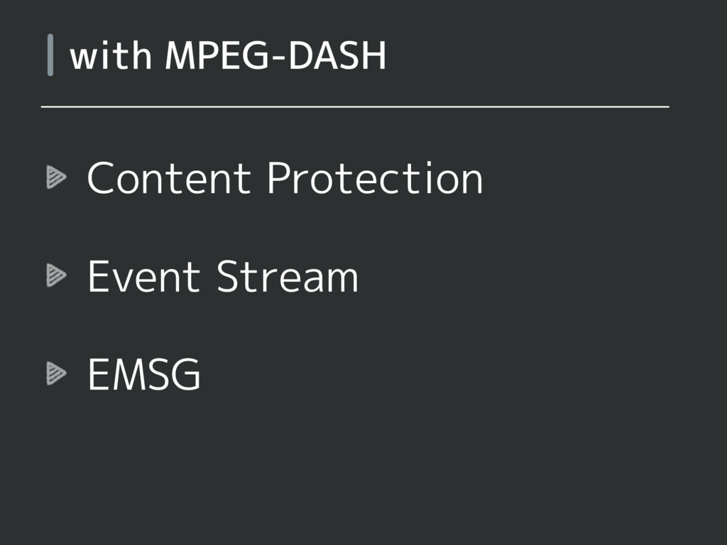 Content Protection Event Stream EMSG with MPEG-...