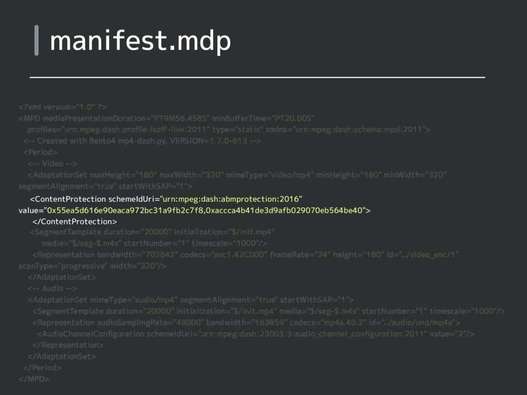 "manifest.mdp <?xml version=""1.0"" ?> <MPD mediaP..."