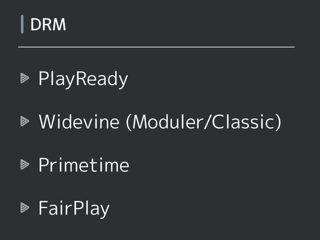 PlayReady Widevine (Moduler/Classic) Primetime ...