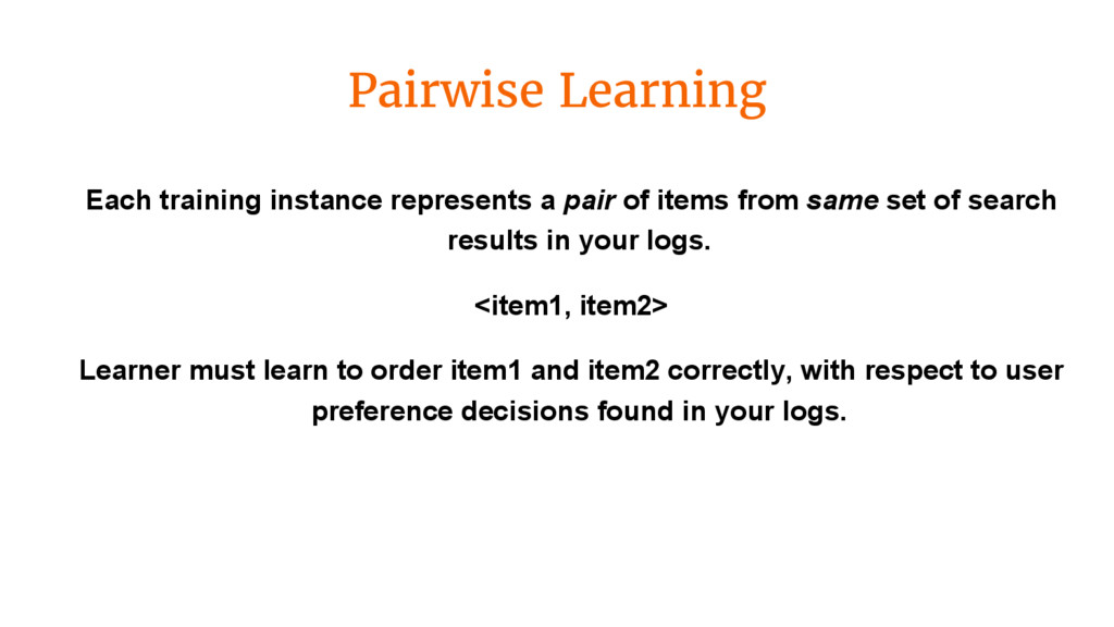 Pairwise Learning Each training instance repres...
