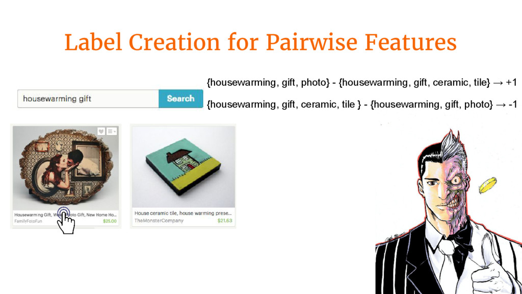 Label Creation for Pairwise Features {housewarm...