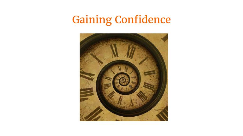 Gaining Confidence