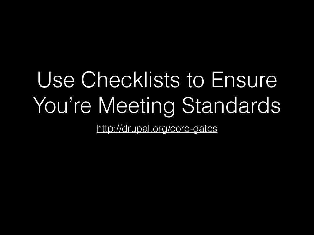 Use Checklists to Ensure You're Meeting Standar...