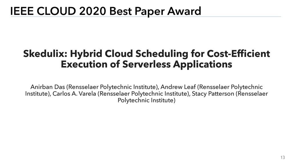 13 IEEE CLOUD 2020 Best Paper Award Skedulix: H...