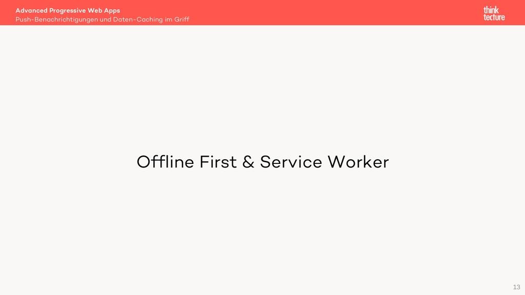 Offline First & Service Worker Advanced Progres...