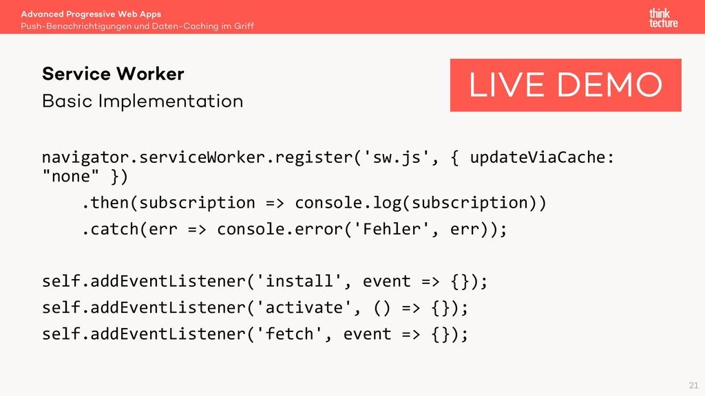 Basic Implementation navigator.serviceWorker.re...