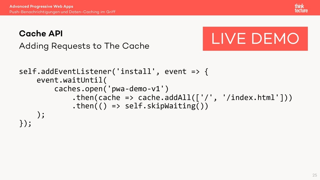 Adding Requests to The Cache self.addEventListe...
