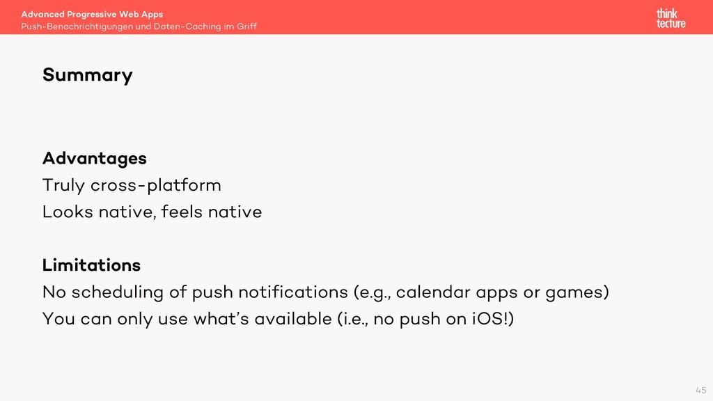 Advantages Truly cross-platform Looks native, f...