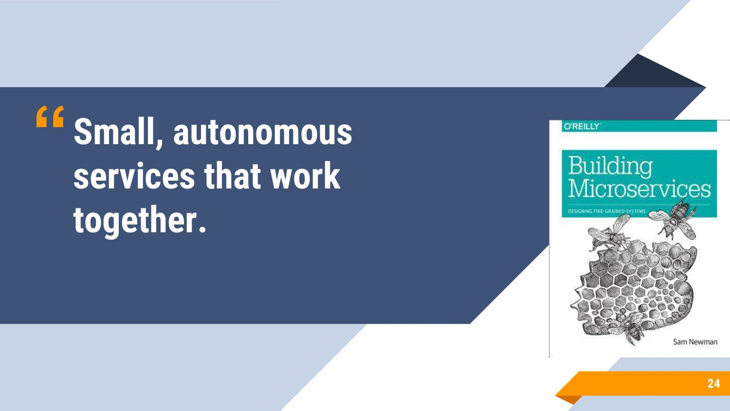 """""""Small, autonomous services that work together...."""