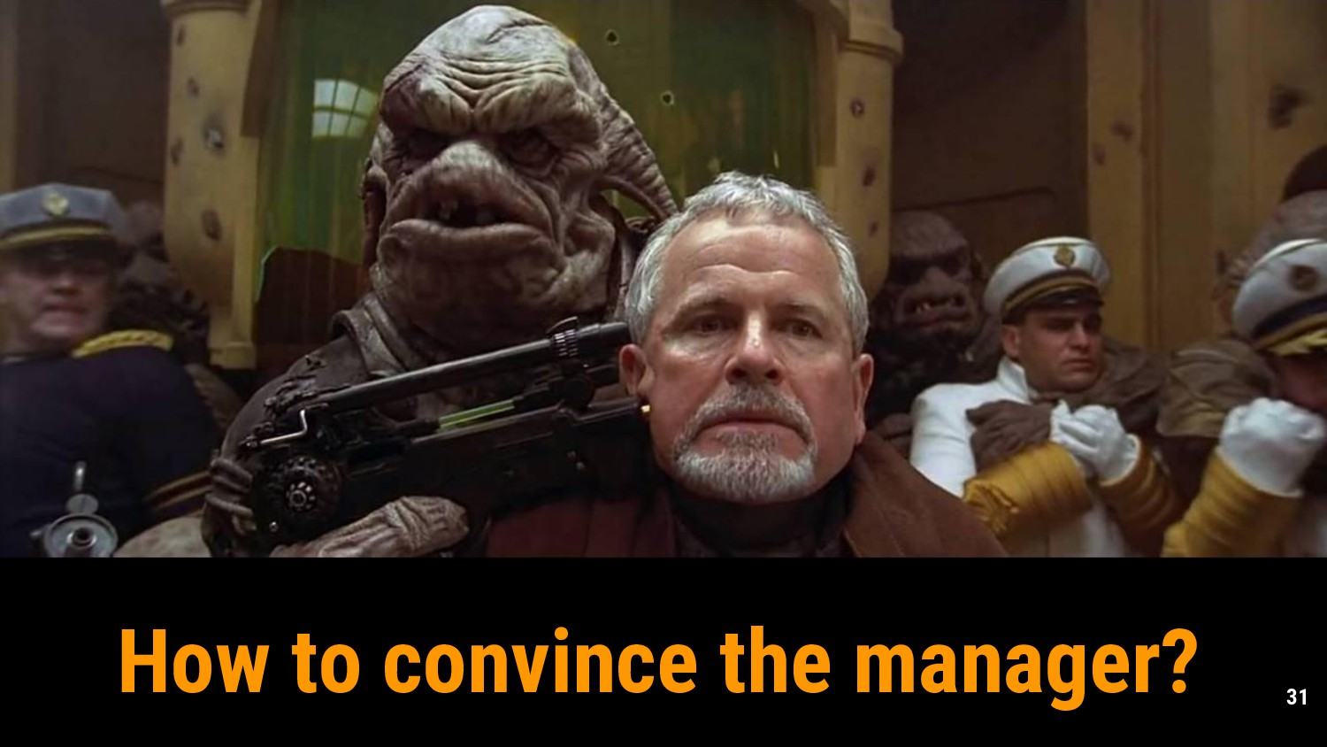 31 How to convince the manager?